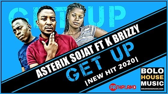 Asterix Sojat - Get Up Feat K Brizzy