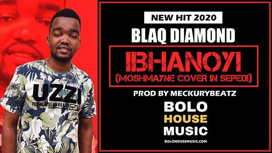 Blaq Diamond - Ibhanoyi (MoshMayne Sepedi Cover)
