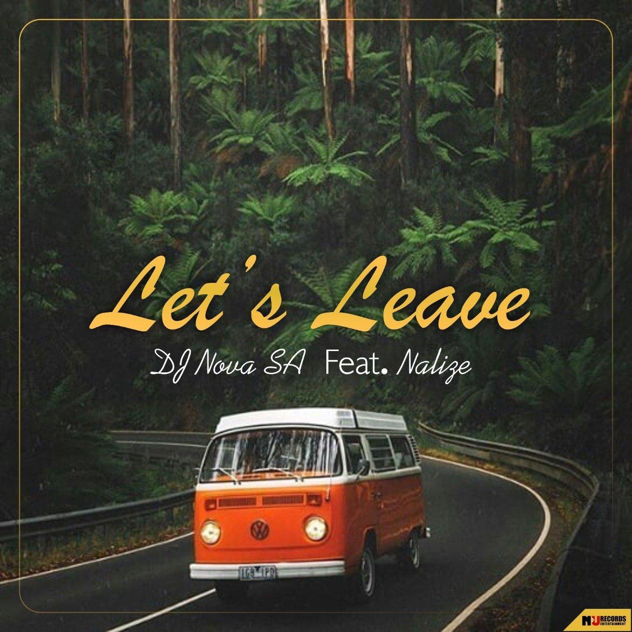 DJ Nova SA - Let's Leave feat Nalize