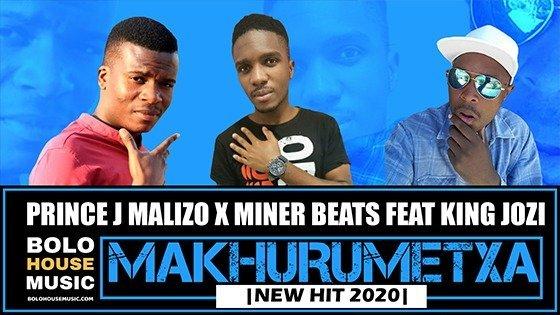 Prince J Malizo x Miner Beats - Makhurumetxa ft King Jozi