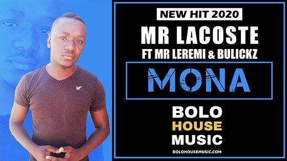 Mr Lacoste - Mona ft Mr Leremi & Bulickz