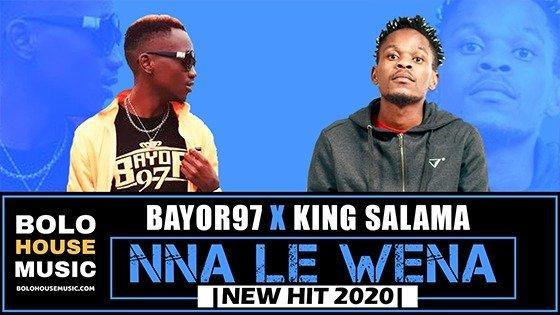 Bayor97 x King Salama - Nna le Wena