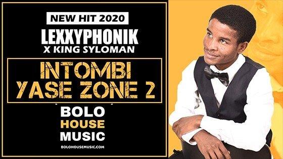 Lexxyphonik x King Syloman - Intombi Yase Zone 2