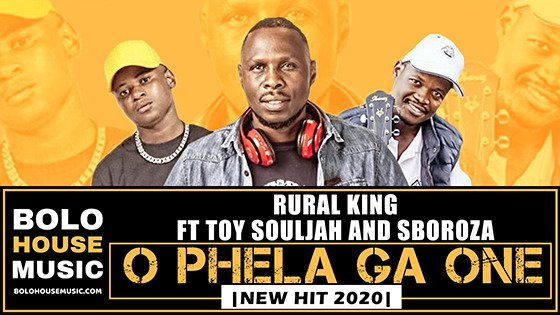 Rural King - O Phela Ga One ft Toysouljah & Sboroza
