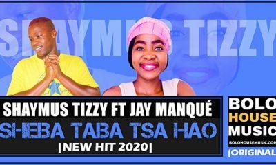 Shaymus Tizzy - Sheba Taba Tsa Hao feat Jay Manqué