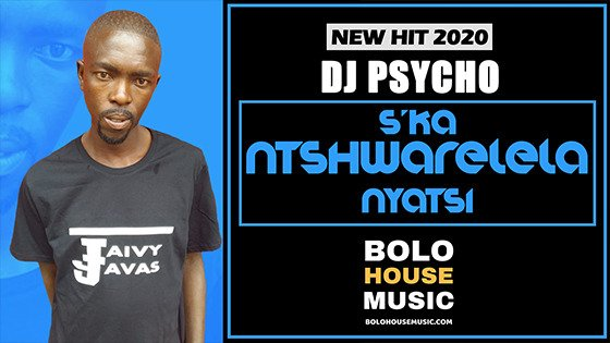 DJ Psycho - S'ka Ntshwarelela Nyatsi