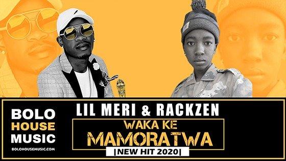 Lil Meri & Rackzen - Waka Ke Mamoratwa
