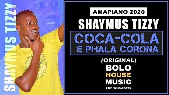 Shaymus Tizzy - Coca-Cola E Phala Corona