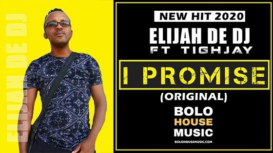 Elijah De DJ - I Promise ft Tighjay