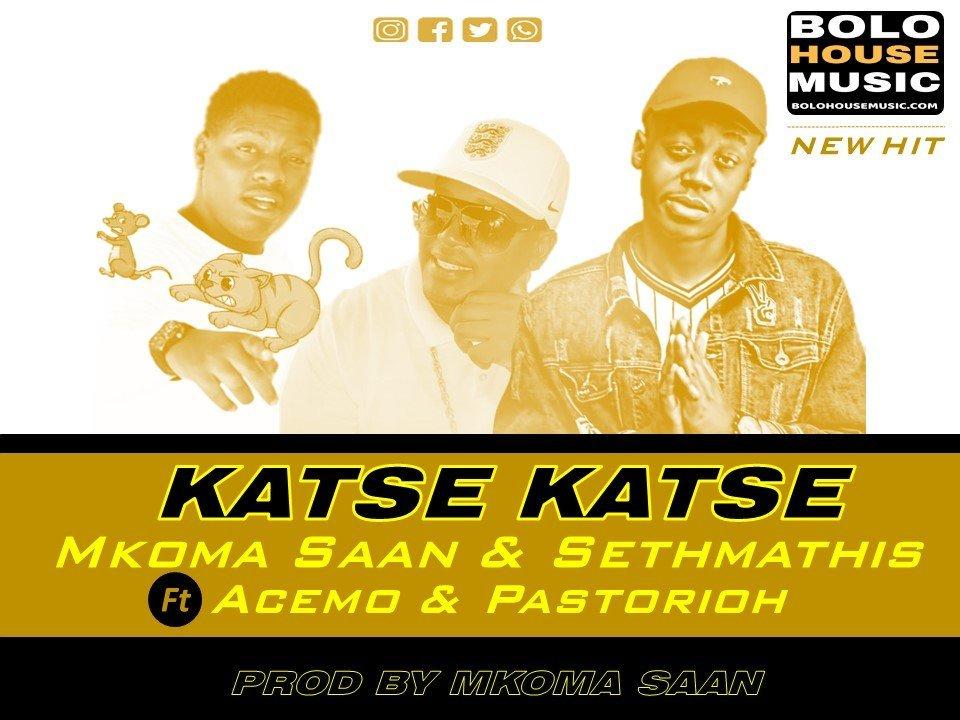 Mkoma Saan & Sethmathis - Katse Katse ft Acemo x Pastorioh