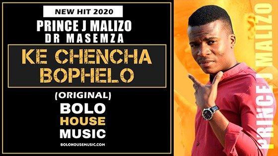 Prince J.Malizo x Dr Masemza - Ke Chencha Bophelo