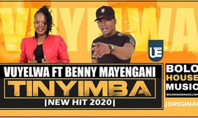 Vuyelwa Ft Benny Mayengani - Tinyimba