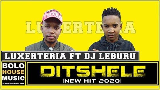 Luxerteria - Ditshele feat DJ Leburu