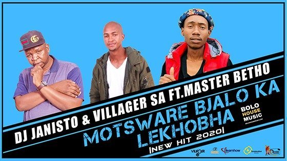 DJ Janisto & Villager SA - Motsware Bjalo Ka Lekhobha ft Master Betho