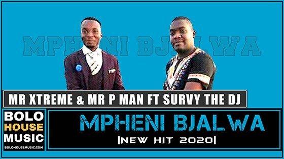Mr Xtreme & Mr P Man - Mpheni BJalwa ft Survy The DJ