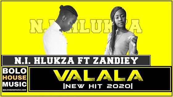 N.I. Hlukza - Valala ft Zandiey