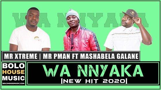 Mr Xtreme x Mr P Man - Wa Nnyaka ft Mashabela Galane