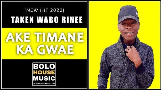 Ake Timane Ka Gwae - Taken Wabo Rinee