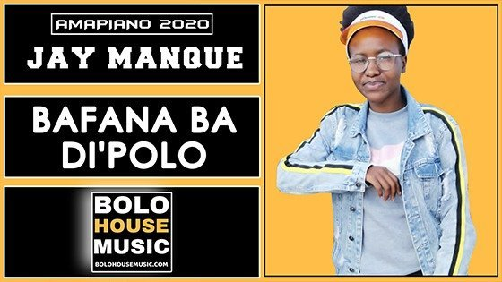 Jay Manque - Bafana Ba Di'polo