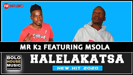 Mr K2 - Halelakatsa feat Msola