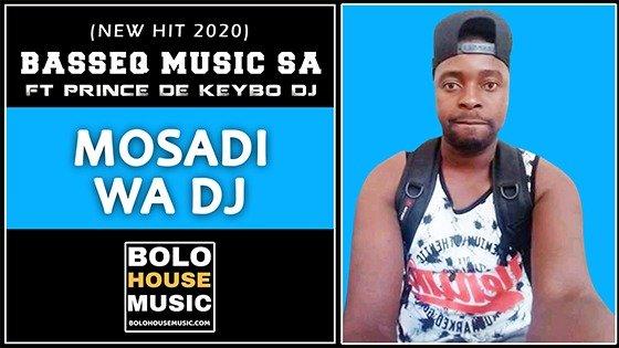 Basseq Music SA - Mosadi Wa DJ ft Prince De Keybo DJ