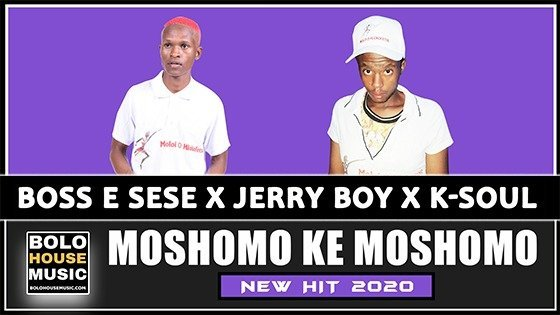 Moshomo Ke Moshomo - Boss E Sese x Jerry Boy x K-Soul