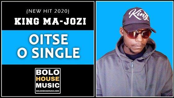 King Ma-Jozi - Oitse O Single