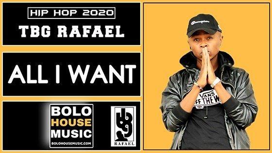 Tbg Rafael – All I Want
