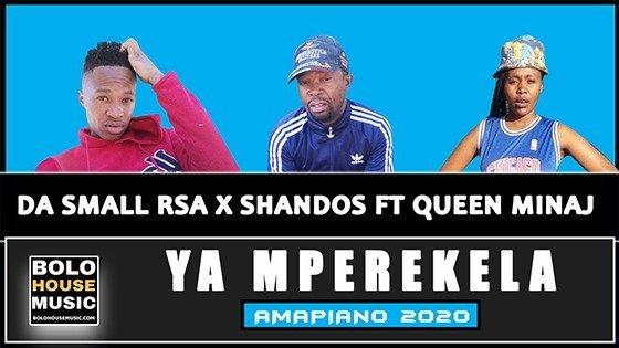 Da Small RSA & Shandos - Ya Mperekela ft Queen Minaj