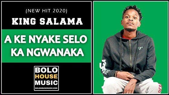King Salama - A Ke Nyake Selo Ka Ngwanaka
