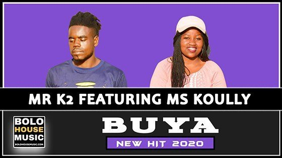 Mr K2 - Buya feat Ms Koully