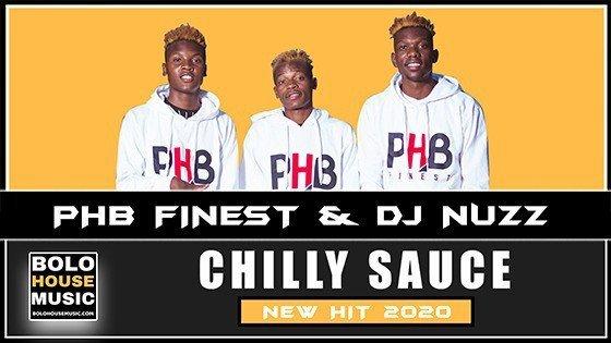 PHB Finest x DJ Nuzz - Chilly Sauce