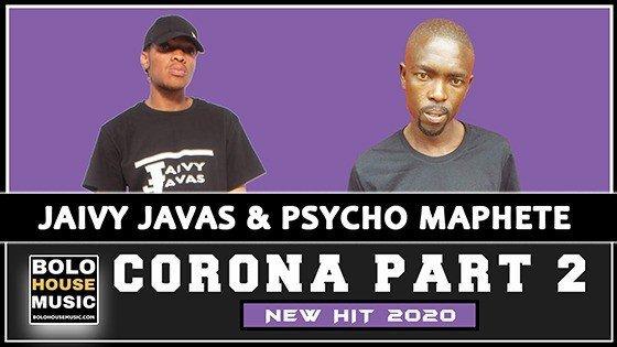 Jaivy Javas & Psycho Maphete - Corona Part 2