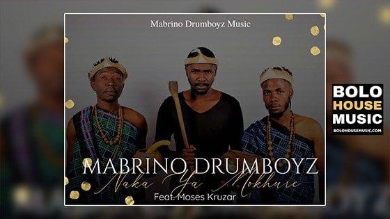 Mabrino Drumboyz - Naka ya Mokhure feat Moses Kruzar