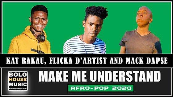 Make Me Understand - Kat Rakau, Flicka D'Artist x Mack Dapse