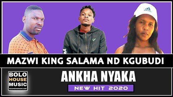 Mazwi x King Salama & Kgubudi - Ankha Nyaka