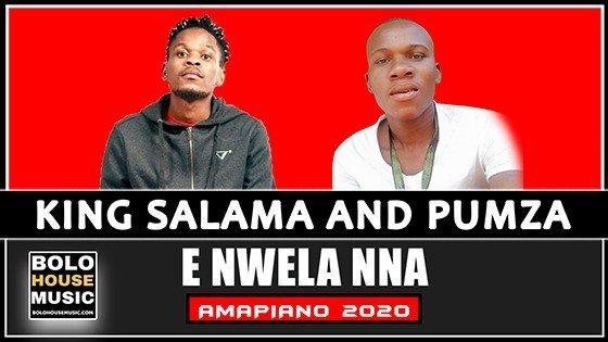 King Salama x Pumza - E Nwela Nna
