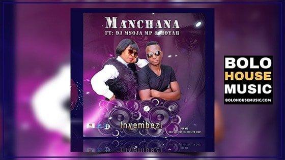 Manchan - Inyembezi ft DJ Msoja MP x Moyah