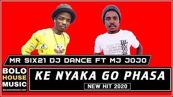 Mr Six21 DJ Dance - Ke Nyaka Go Phasa Ft MJ JoJo