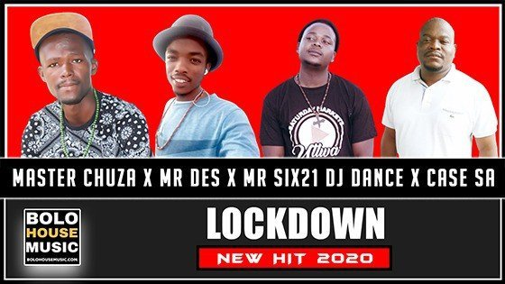 Master Chuza x Mr Des x Mr Six21 DJ Dance x Case SA - Lockdown
