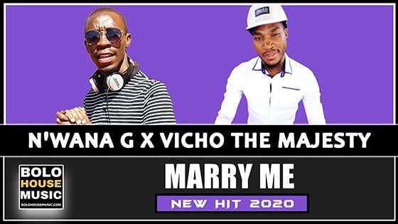 Marry Me - N'wana G x Vicho The Majesty