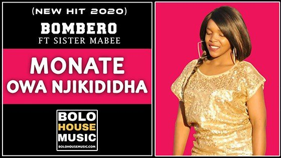 Bombero - Monate Owa Njikididha Ft Sister Mabee