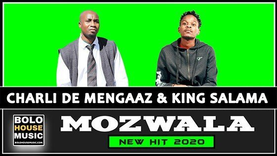 Charli De Mengaaz x King Salama - Mozwala