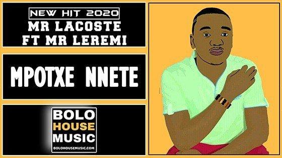 Mr Lacoste - Mpotxe Nnete Feat Mr Leremi
