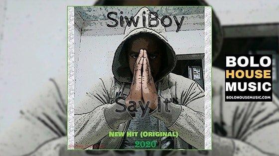 SiwiBoy - Say It
