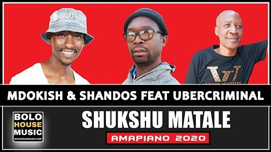 Mdokish & Shandos - Shukshu Matale Ft Ubercriminal