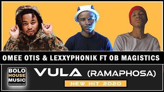 Omee Otis & Lexxyphonik - Vula (Ramaphosa) ft OB Magistics