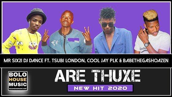 Mr Six21 DJ Dance - Are Thuxe ft. Tsubi London, Cool Jay Plk & BaBetheGashoazen