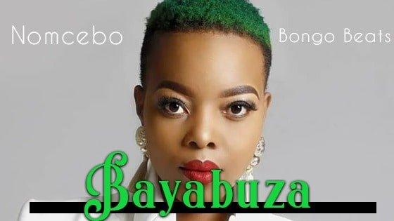 Nomcebo - Bayabuza Feat Bongo Beats