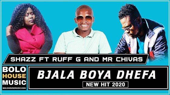 Shazz - Bjala Boya Dhefa Ft Ruff G & Mr Chivas